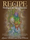 The RECIPE -Healing In The Age Of Aquarius Cover Image