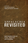 Appalachia Revisited: New Perspectives on Place, Tradition, and Progress (Place Matters: New Directions in Appalachian Studies) Cover Image