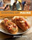 Dishing Up® Maine: 165 Recipes That Capture Authentic Down East Flavors Cover Image
