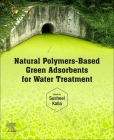 Natural Polymers-Based Green Adsorbents for Water Treatment Cover Image