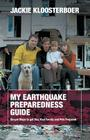 My Earthquake Preparedness Guide: Simple Steps to get You, Your Family and Pets Prepared Cover Image