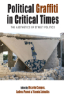Political Graffiti in Critical Times: The Aesthetics of Street Politics (Protest #28) Cover Image