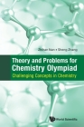 Theory and Problems for Chemistry Olympiad: Challenging Concepts in Chemistry Cover Image