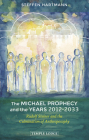 The Michael Prophecy and the Years 2012-2033: Rudolf Steiner and the Culmination of Anthroposophy Cover Image