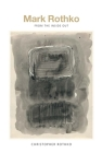 Mark Rothko: From the Inside Out Cover Image