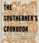 The Southerner's Cookbook: Recipes, Wisdom, and Stories (Garden & Gun Books #3) Cover Image
