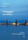 Heidegger on Affect (Philosophers in Depth) Cover Image