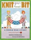 Knit Your Bit: A World War I Story Cover Image