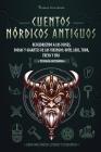 Cuentos nórdicos antiguos: Descubriendo a los dioses, diosas y gigantes de los vikingos: Odín, Loki, Thor, Freya y más (Libro para jóvenes lector Cover Image