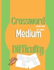 Crossword Puzzle Book For Adults Medium Difficulty: Large-Print, Medium-Level Puzzles That Entertain and Challenge 95 Cover Image