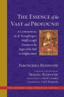 The Essence of the Vast and Profound: A Commentary on Je Tsongkhapa's Middle-Length Treatise on the Stages of the Path to Enlightenment (The Dechen Ling Practice Series) Cover Image