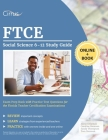 FTCE Social Science 6-12 Study Guide: Exam Prep Book with Practice Test Questions for the Florida Teacher Certification Examinations Cover Image