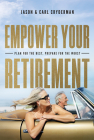 Empower Your Retirement: Plan for the Best, Prepare for the Worst Cover Image
