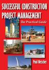 Successful Construction Project Management: The Practical Guide Cover Image