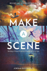 Make a Scene Revised and Expanded Edition: Writing a Powerful Story One Scene at a Time Cover Image