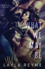 What We May Be: An MMF Romantic Mystery Cover Image