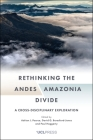 Rethinking the Andes-Amazonia Divide: A Cross-Disciplinary Exploration Cover Image