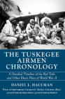 The Tuskegee Airmen Chronology: A Detailed Timeline of the Red Tails and Other Black Pilots of World War II Cover Image