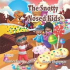 The Snotty Nosed Kids Cover Image