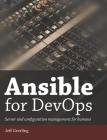 Ansible for DevOps: Server and configuration management for humans Cover Image