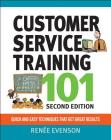 Customer Service Training 101: Qquick and Easy Techniques That Get Great Results Cover Image