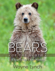 Bears of the North: A Year Inside Their Worlds Cover Image