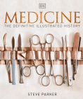Medicine: The Definitive Illustrated History Cover Image