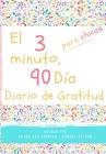 El diario de gratitud de 3 minutos y 90 días para niñas: Un diario de pensamiento positivo y gratitud para que los niñas promuevan la felicidad, la au Cover Image