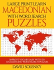 Large Print Learn Macedonian with Word Search Puzzles: Learn Macedonian Language Vocabulary with Challenging Easy to Read Word Find Puzzles Cover Image