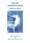 Atlantis: As Below So Above: A Spiritual Odyssey Cover Image