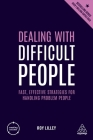 Dealing with Difficult People: Fast, Effective Strategies for Handling Problem People (Creating Success) Cover Image