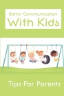 Better Communication With Kids: Tips For Parents: Signs Of A Happy Toddler Cover Image
