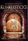 Kunklestick's Prophecy: (Accounts of Furlasia Book 1) Cover Image