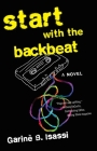 Start with the Backbeat: A Musical Novel Cover Image