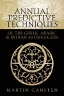 Annual Predictive Techniques of the Greek, Arabic and Indian Astrologers Cover Image
