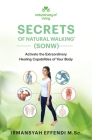 Secrets of Natural Walking (SONW): Activate the Extraordinary Healing Capabilities of Your Body Cover Image