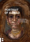 Portrait of a Child: Historical and Scientific Studies of a Roman Egyptian Mummy Cover Image