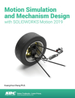 Motion Simulation & Mechanism Design with Solidworks Motion 2019 Cover Image