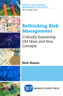 Rethinking Risk Management: Critically Examining Old Ideas and New Concepts Cover Image