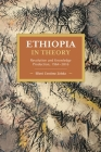 Ethiopia in Theory: Revolution and Knowledge Production, 1964-2016 (Historical Materialism) Cover Image