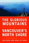 The Glorious Mountains of Vancouver's North Shore: A Peakbagger's Guide Cover Image