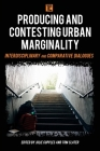 Producing and Contesting Urban Marginality: Interdisciplinary and Comparative Dialogues (Transforming Capitalism) Cover Image