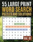 55 Large Print Word Search Puzzles and Solutions: Word Search Puzzle: Wordsearch puzzle books for adults entertainment Large Print Cover Image