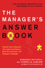 The Manager's Answer Book: Powerful Tools to Maximize Your Impact  and Influence, Build Trust and Teams, and Respond to Challenges Cover Image