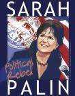 Sarah Palin: Political Rebel Cover Image