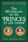 The Mythology of the Princes in the Tower Cover Image