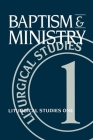 Baptism & Ministry (Liturgical Studies (Church Publishing)) Cover Image