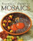 Beginner's Guide to Mosaics Cover Image