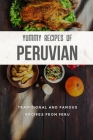 Yummy Recipes Of Peruvian: Traditional And Famous Recipes From Peru: Recipes From Peru Cover Image