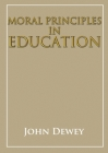 Moral principles in education Cover Image